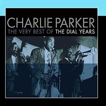 Charlie Parker Dial Years